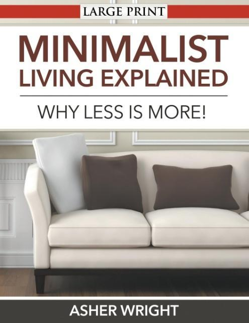 Minimalist Living Explained (Large Print) als Taschenbuch