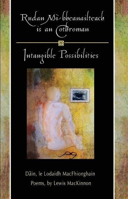 Rudan Mi-Bheanailteach Is an Cothroman, Dain: Intangible Possibilities, Poems als Taschenbuch