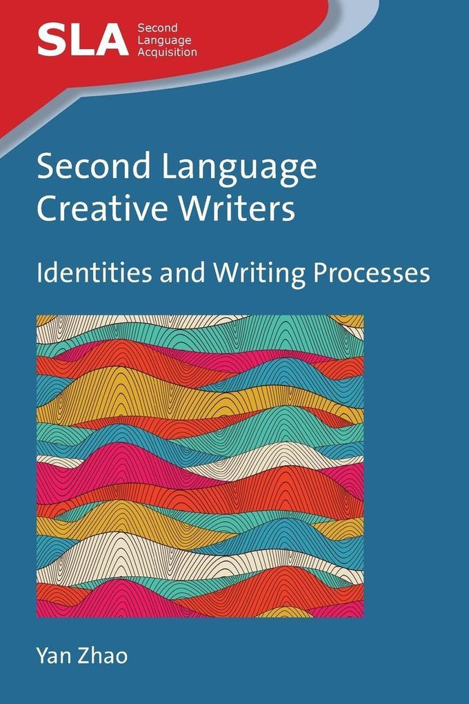 Second Language Creative Writers als Taschenbuch