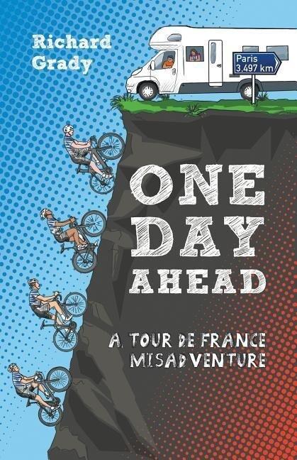 One Day Ahead: A Tour de France Misadventure als Taschenbuch