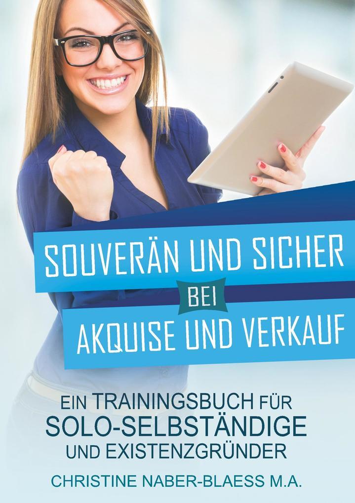 Souverän und sicher bei Akquise und Verkauf als Buch (gebunden)