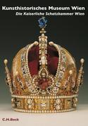 Kunsthistorisches Museum Wien Bd. 1: Die kaiserliche Schatzkammer Wien