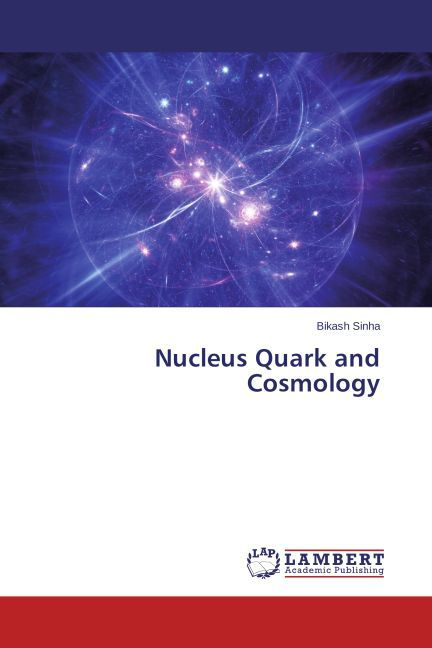 Nucleus Quark and Cosmology als Buch von Bikash...