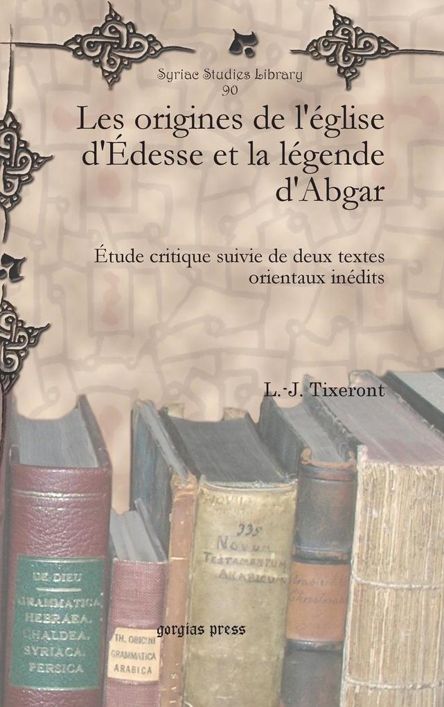 Les origines de l'église d'Édesse et la légende d'Abgar als Buch (gebunden)