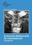 Technische Mathematik für Chemieberufe. Lösungsbuch zu 71314