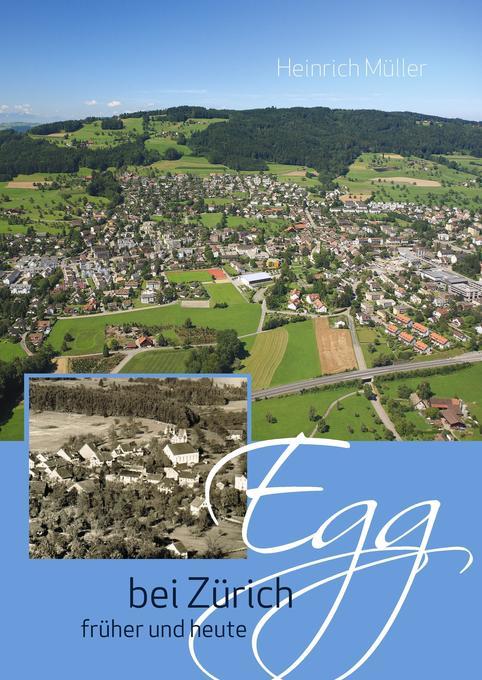 Egg bei Zürich früher und heute als Buch (gebunden)