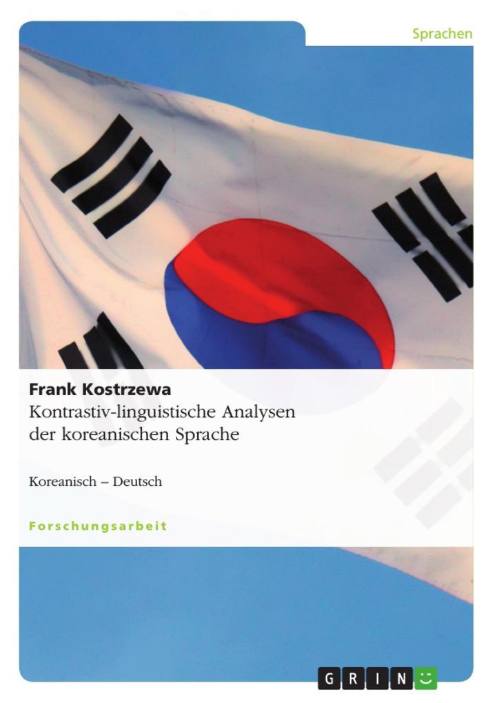 Kontrastiv-linguistische Analysen der koreanischen Sprache als Buch (gebunden)