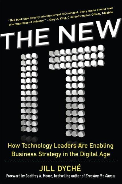 The New IT: How Technology Leaders are Enabling Business Strategy in the Digital Age als Buch (gebunden)