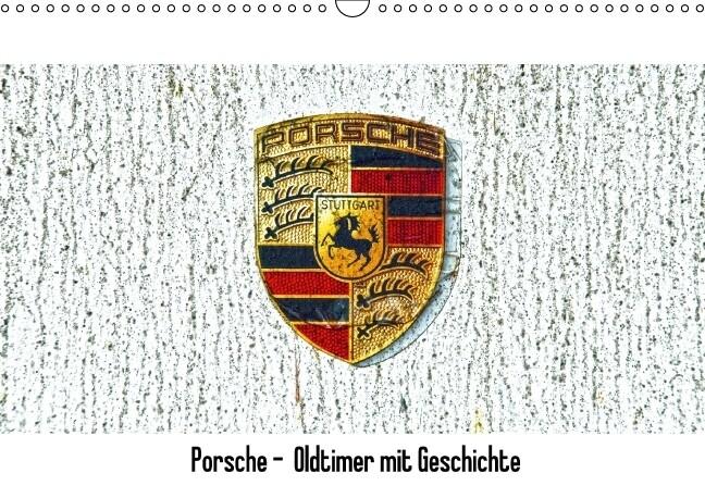 Porsche - Oldtimer mit Geschichte (Wandkalender immerwährend DIN A3 quer) als Kalender