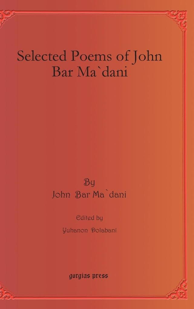 Selected Poems of John Bar Ma`dani als Buch (gebunden)