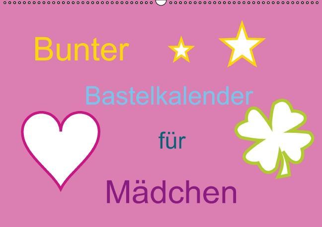 Bunter Bastelkalender für Mädchen (Wandkalender immerwährend DIN A2 quer) als Kalender