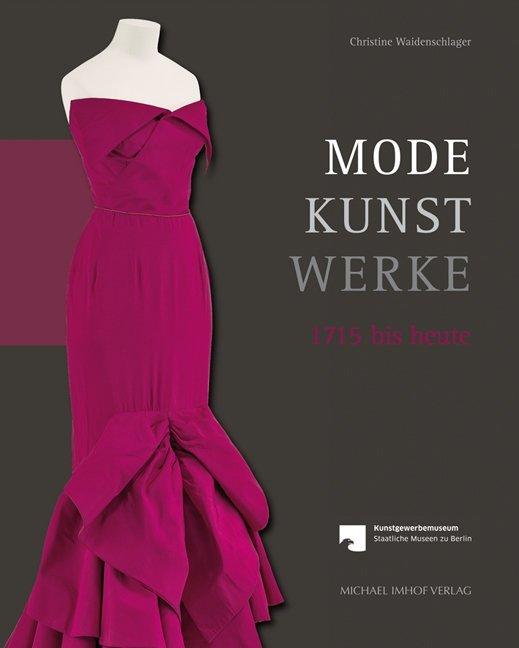 Mode - Kunst - Werke als Buch von