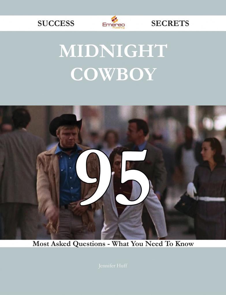 Midnight Cowboy 95 Success Secrets - 95 Most As...