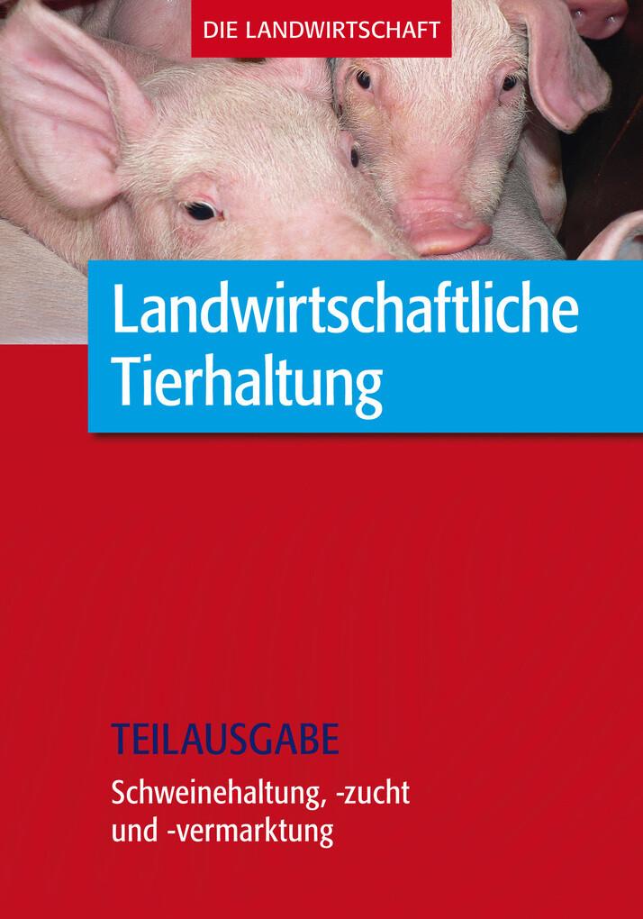 Landwirtschaftliche Tierhaltung: Schweinehaltun...
