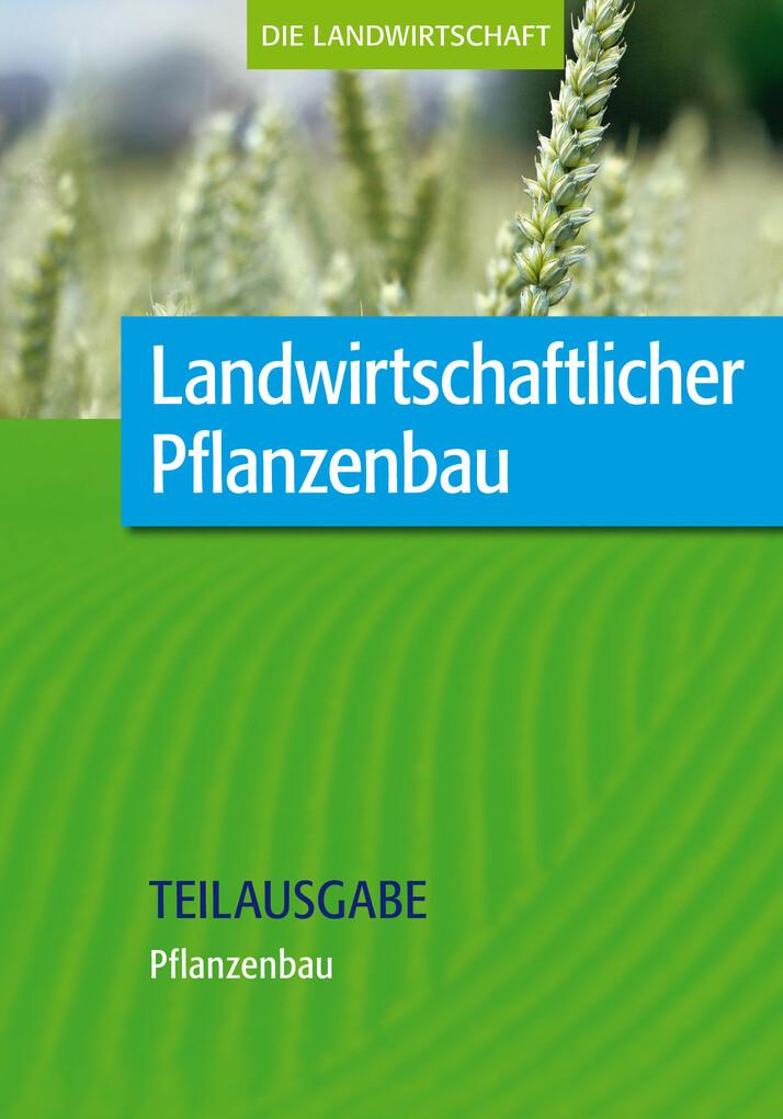 Landwirtschaftlicher Pflanzenbau: Pflanzenbau (...