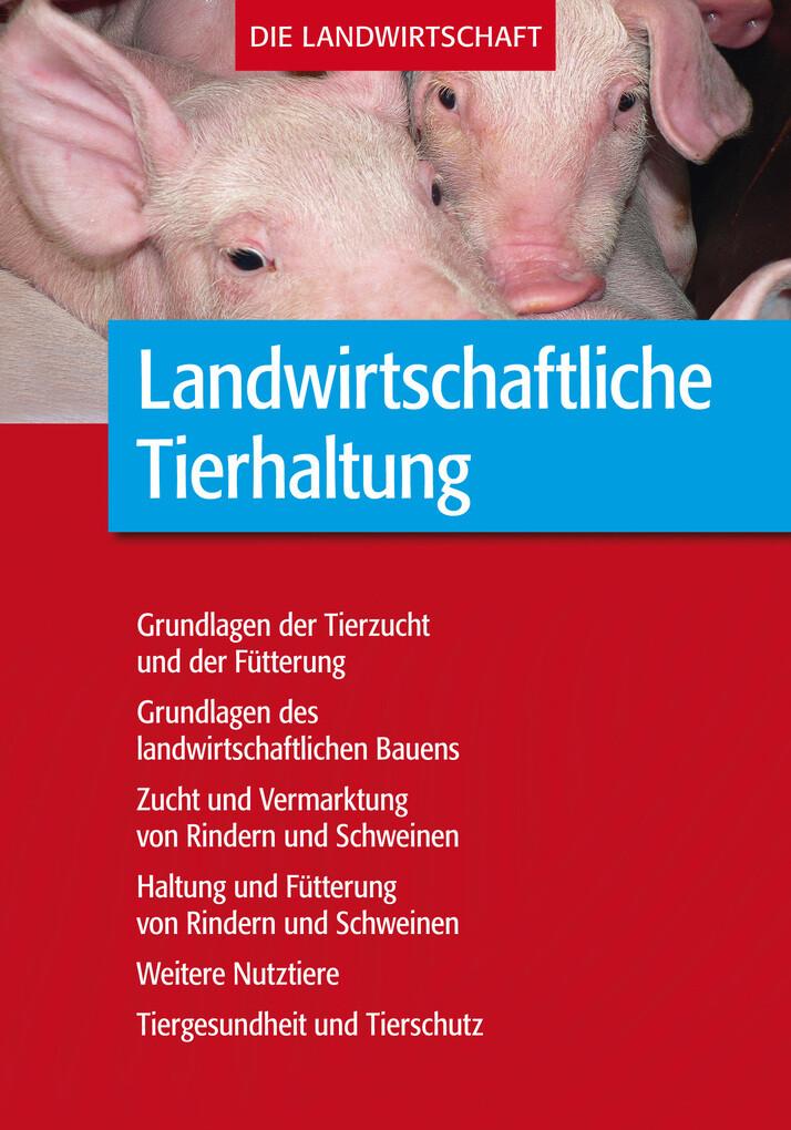 Landwirtschaftliche Tierhaltung (Komplettausgab...