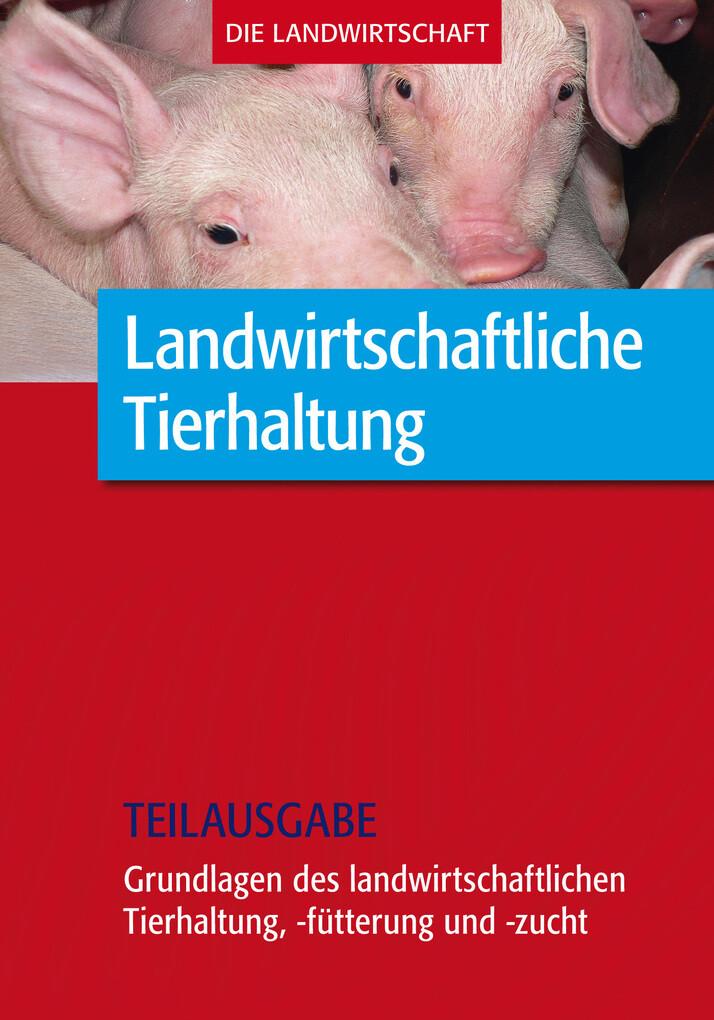 Landwirtschaftliche Tierhaltung: Grundl. zur la...