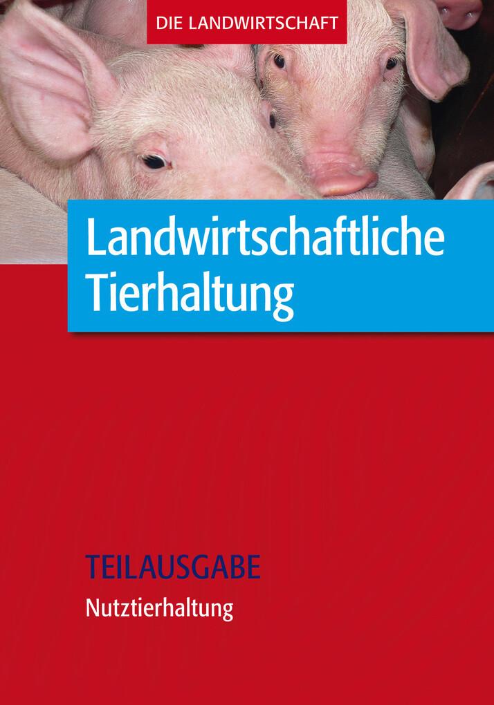 Landwirtschaftliche Tierhaltung: Nutztierhaltun...