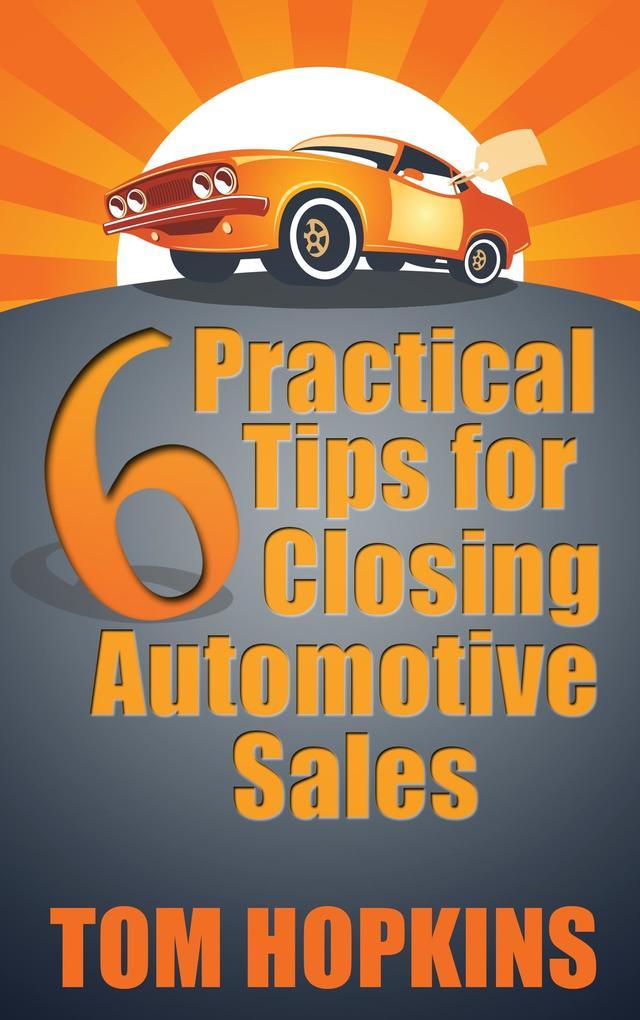 6 Practical Tips for Closing Automotive Sales als eBook epub