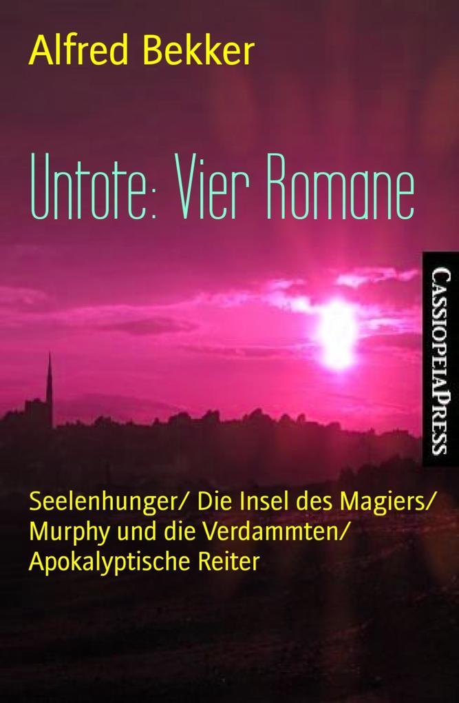Untote: Vier Romane als eBook epub