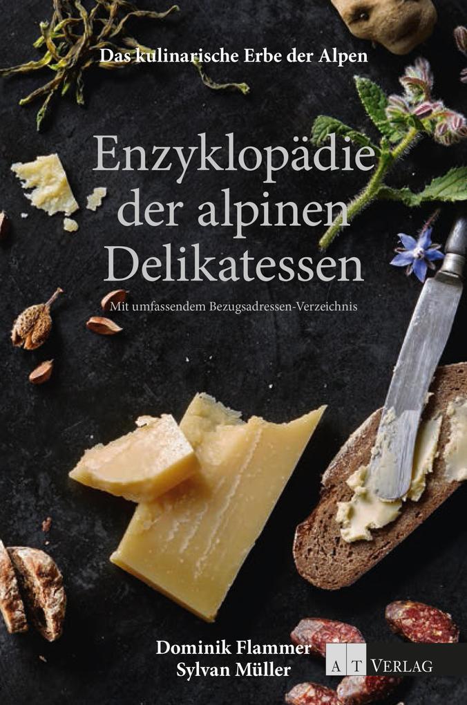Das kulinarische Erbe der Alpen - Enzyklopädie ...