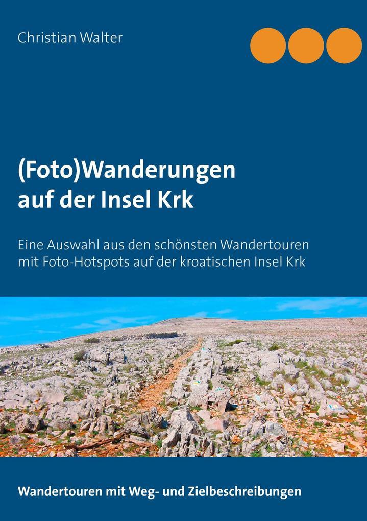 (Foto)Wanderungen auf der Insel Krk als Buch vo...