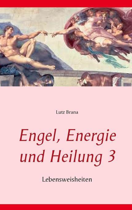 Engel, Energie und Heilung 3 als Buch (gebunden)