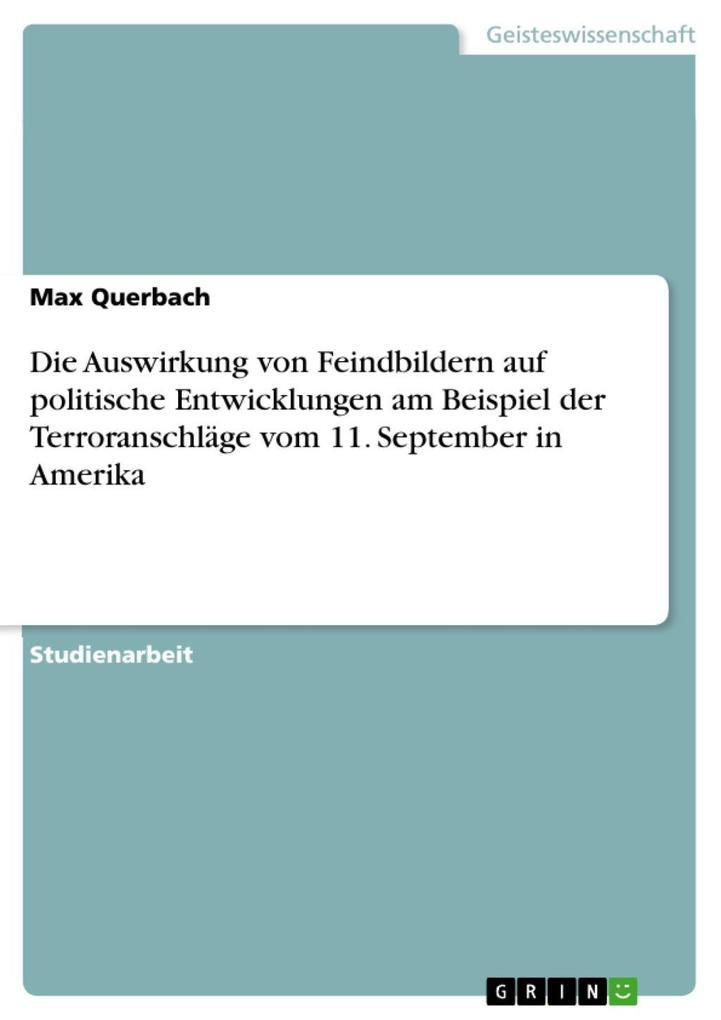Die Auswirkung von Feindbildern auf politische Entwicklungen am Beispiel der Terroranschläge vom 11. September in Amerika als eBook epub