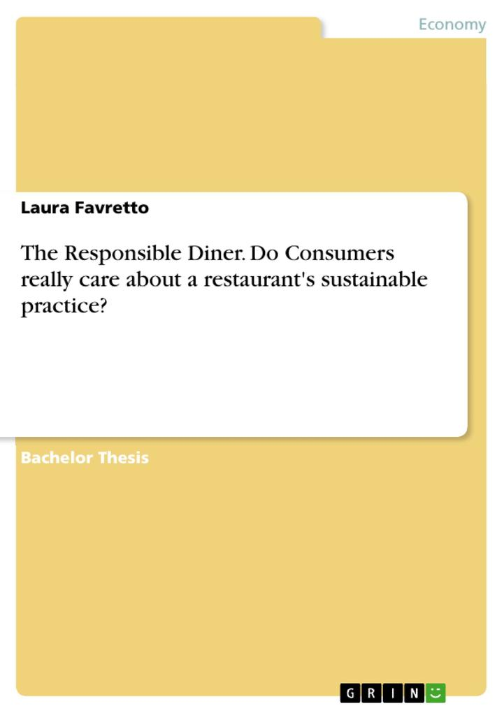 The Responsible Diner. Do Consumers really care about a restaurant's sustainable practice? als eBook pdf