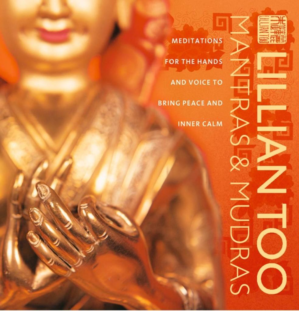 Mantras and Mudras: Meditations for the hands and voice to bring peace and inner calm als eBook epub