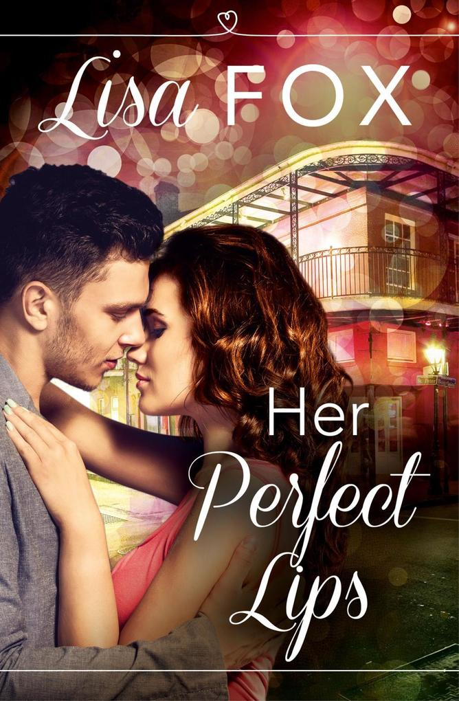 Her Perfect Lips: HarperImpulse Contemporary Romance (A Novella) als eBook epub