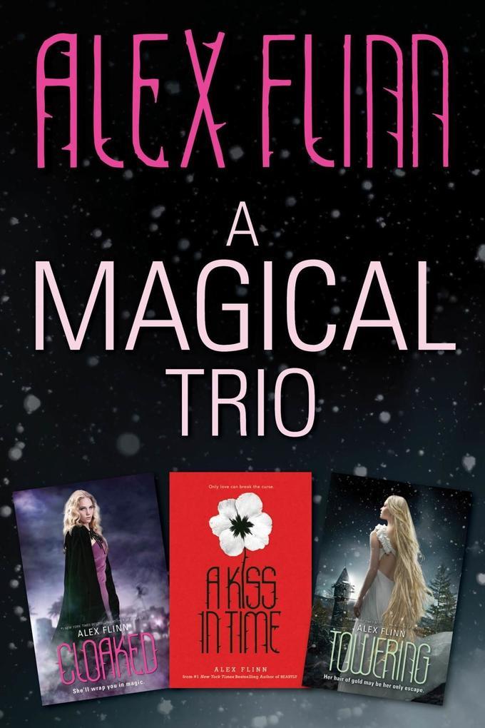 A Magical Alex Flinn 3-Book Collection als eBook epub