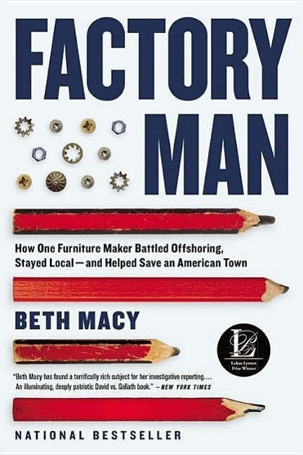 Factory Man: How One Furniture Maker Battled Offshoring, Stayed Local - And Helped Save an American Town als Taschenbuch