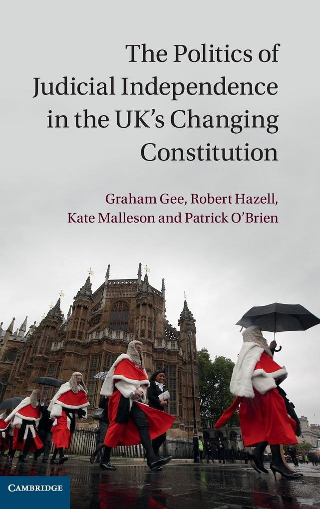 The Politics of Judicial Independence in the UK's Changing       Constitution als Buch (gebunden)