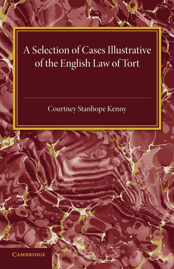 A Selection of Cases Illustrative of the English Law of       Tort als Taschenbuch