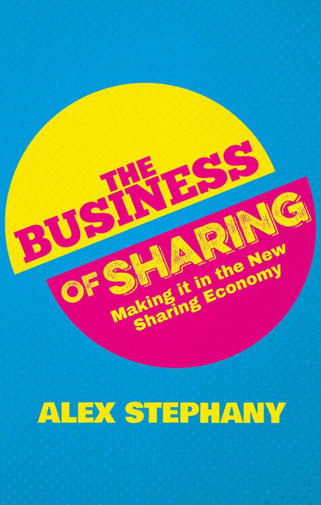 The Business of Sharing als Buch von Alex Stephany