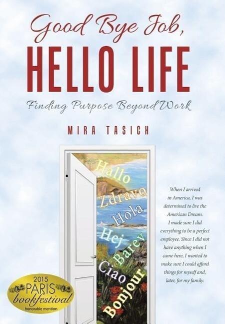 Good Bye Job, Hello Life als Buch von Mira Tasich