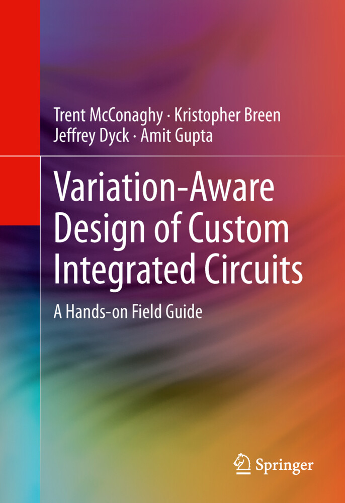 Variation-Aware Design of Custom Integrated Circuits: A Hands-on Field Guide als Buch (gebunden)