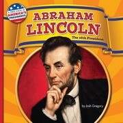 Abraham Lincoln: The 16th President