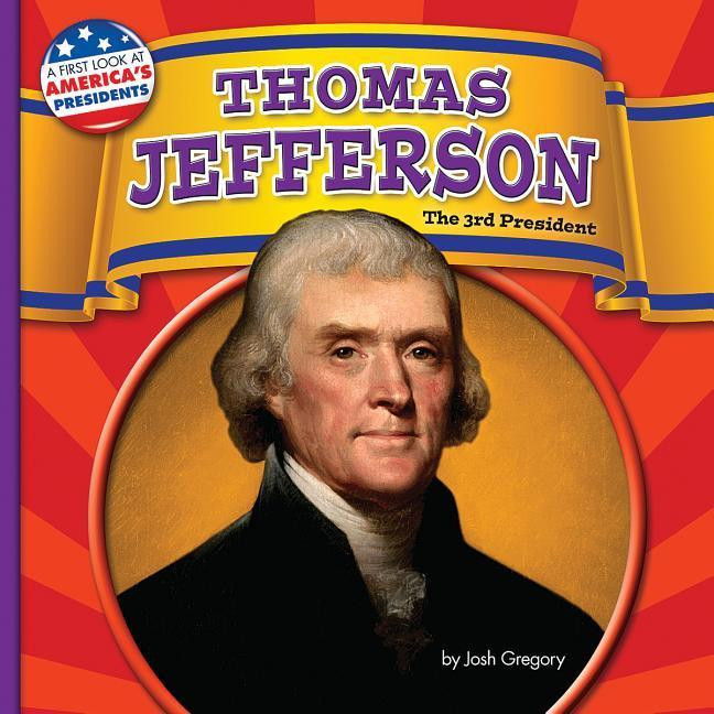 Thomas Jefferson: The 3rd President als Buch (gebunden)