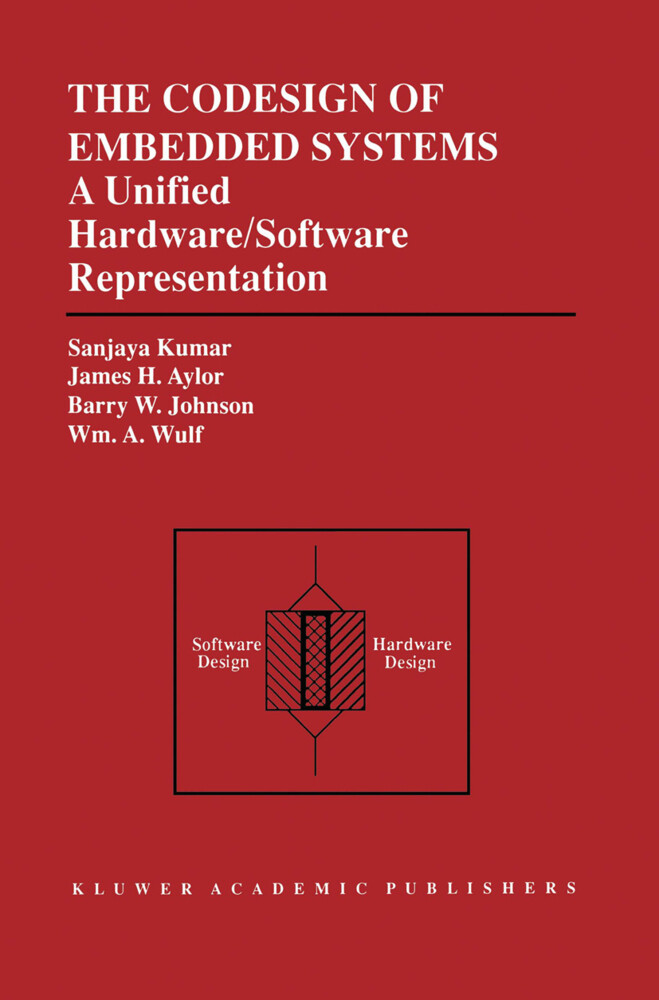 The Codesign of Embedded Systems: A Unified Hardware/Software Representation als Buch