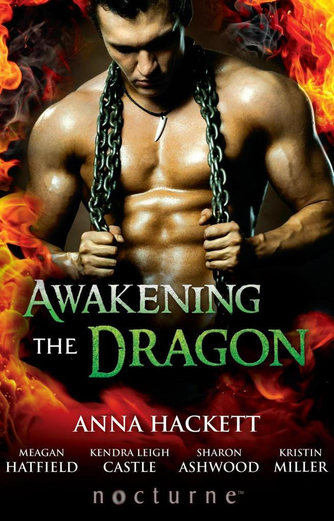 Awakening the Dragon: Savage Dragon / Dragon Warrior / Taming the Dragon / Lord Dragon's Conquest / Claimed by Desire (Mills & Boon Nocturne) als eBook epub