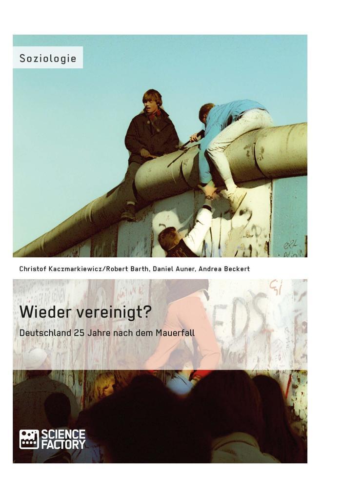 Wieder vereinigt? Deutschland 25 Jahre nach dem Mauerfall als Buch (gebunden)