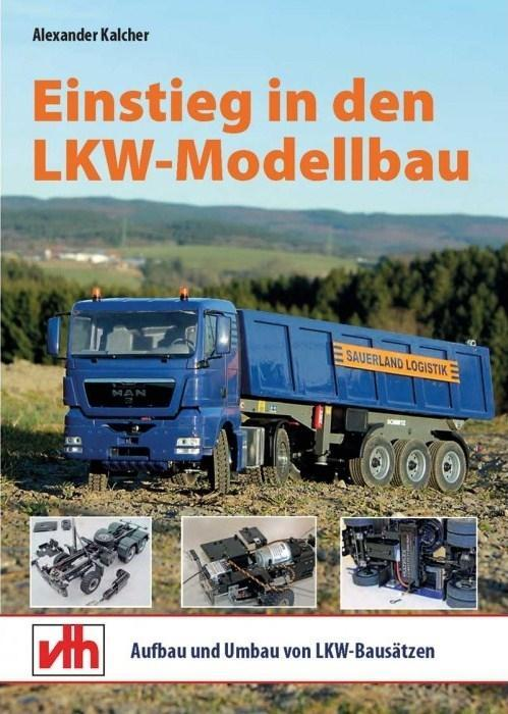 Einstieg in den LKW-Modellbau als Buch von Alex...
