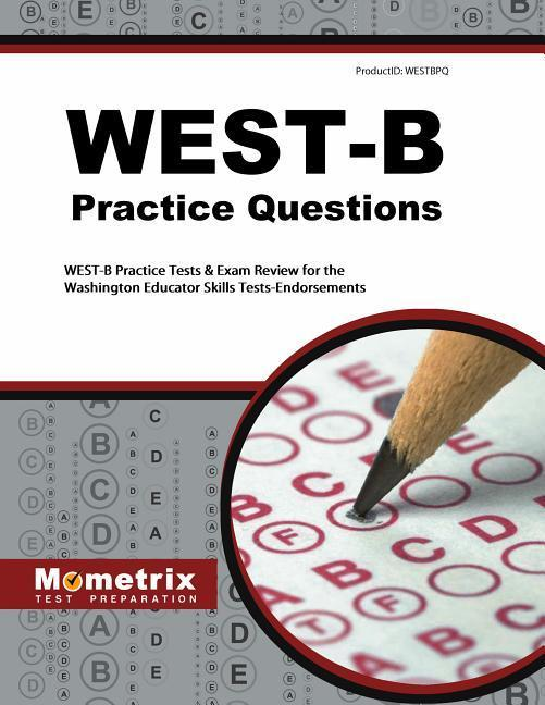 West-B Practice Questions: West-B Practice Tests & Exam Review for the Washington Educator Skills Tests-Endorsements als Taschenbuch