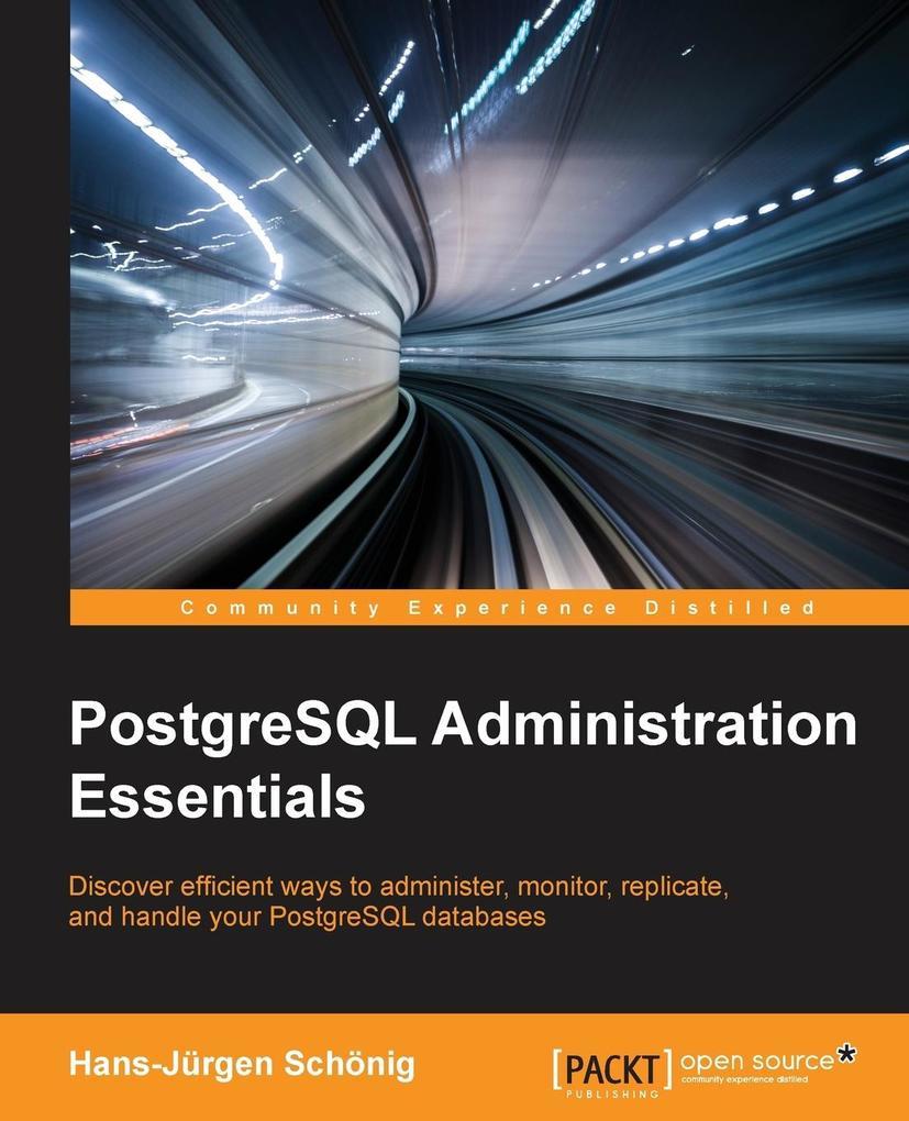 PostgreSQL Administration Essentials als Buch v...