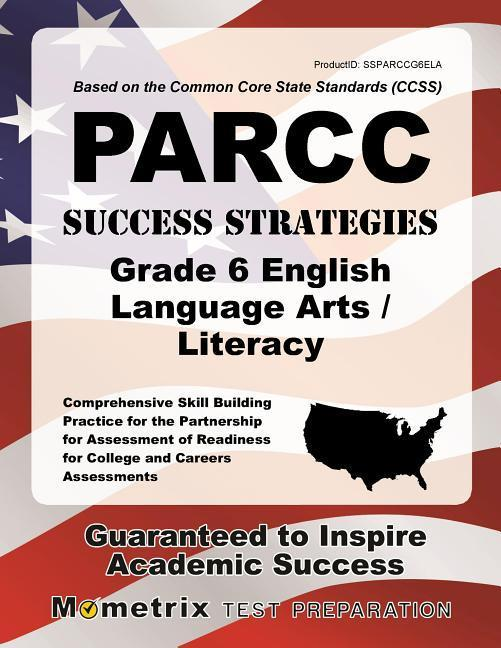 PARCC Success Strategies Grade 6 English Language Arts/Literacy Study Guide: PARCC Test Review for the Partnership for Assessment of Readiness for Col als Taschenbuch