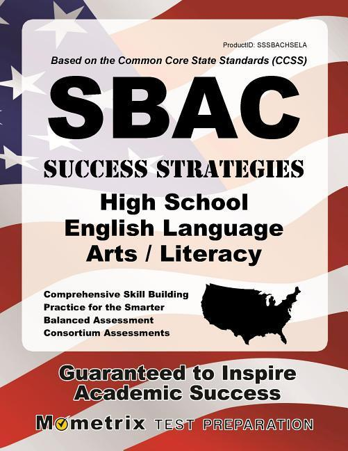 Sbac Success Strategies High School English Language Arts/Literacy Study Guide: Sbac Test Review for the Smarter Balanced Assessment Consortium Assess als Taschenbuch