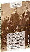 Flucht als Kriegsgefangener aus Frankreich nach Langensalza 1919