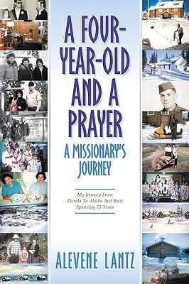 A Four Year Old and a Prayer-A Missionary's Journey als Taschenbuch